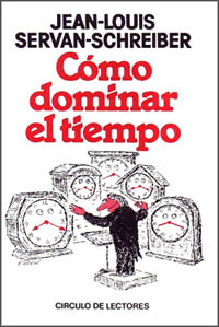 Cmo dominar el tiempo - Jean Louis Servan-Schreiber