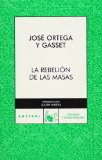 Jose Ortega y Gasset &quot;La Rebelion De Las Masas&quot;